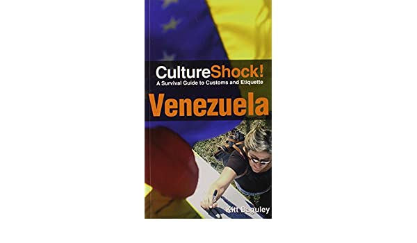 A Survival Guide to Customs and Etiquette Venezuela