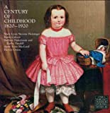 A Century of Childhood, 1820-1920, Heininger, Mary L., 0940365014