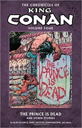 Book The Chronicles of King Conan Volume 4: The Prince is Dead and Other Stories of Zelenetz, Alan on 26 February 2013