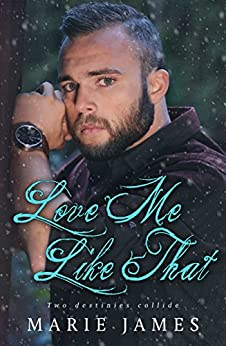 Love Me Like That: LMLT Book 1 by [James, Marie]