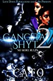 Gangsta Shyt 2: No More Rules (Volume 2)