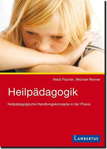 Heilpädagogik: Heilpädagogische Handlungskonzepte in der Praxis