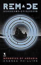 Memories of Arcadia (ReMade Season 1 Episode 13)