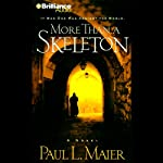 More Than a Skeleton: Shattering Deception or Ultimate Truth? | Paul L. Maier