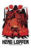 Head Lopper Volume 3: Head Lopper & The Knights of Venora