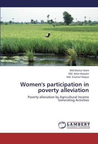 Women's participation in poverty alleviation: Poverty alleviation by Agricultural Income Generating Activities pdf epub