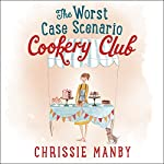 The Worst Case Scenario Cookery Club | Chrissie Manby