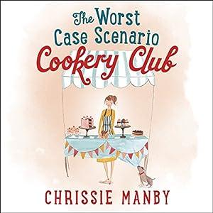 The Worst Case Scenario Cookery Club Audiobook