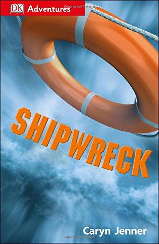 DK Adventures: Shipwreck: Surviving the Storm by DK Children