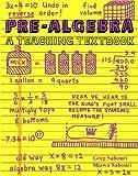 Pre-Algebra a Teaching Textbook