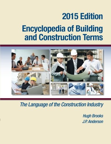 Encyclopedia of Building and Construction Terms: The Language of the Construction Industry by HBA Publications, Incorporated
