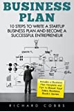 img - for Business Plan: 10 Steps to Write a Startup Business Plan and Become a Successful Entrepreneur (Includes a Business Plan Template and Tips to Boost Your Sales; Business Books Series) book / textbook / text book