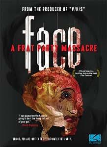 FACE: A Frat Party Massacre