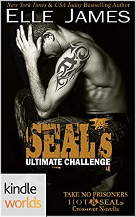 Hot SEALs: SEAL's Ultimate Challenge (Kindle Worlds) (Take No ...