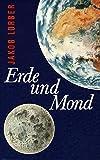 Erde und Mond: Sprachlich bearbeitete, komprimierte Ausgabe