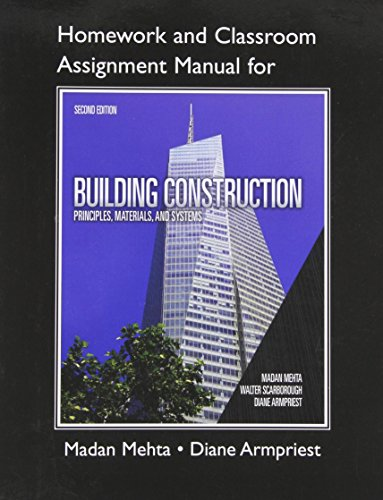 Homework and Classroom Assignment Manual for Building Construction: Principles, Materials, & Systems (2nd Edition)