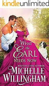 What the Earl Needs Now (The Earls Next Door Book 2)