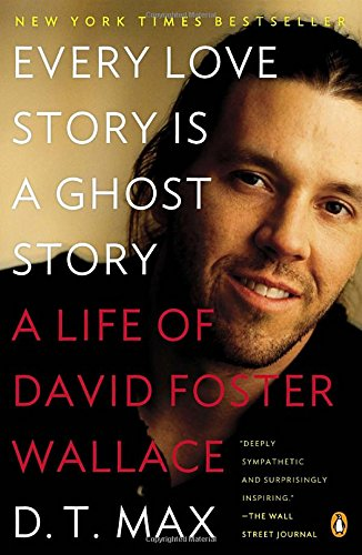 Every Love Story Is a Ghost Story: A Life of David…