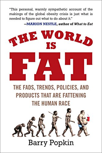 The World Is Fat: The Fads, Trends, Policies, and...