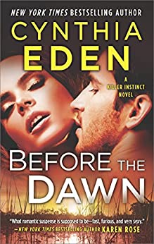 Before the Dawn: A Novel of Romantic Suspense (Killer Instinct) by [Eden, Cynthia]