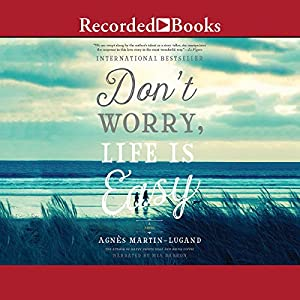 Don't Worry, Life Is Easy Audiobook