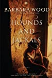 Hounds and Jackals by Barbara Wood front cover
