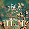 In the Springtime of the Year Audiobook by Susan Hill Narrated by Maggie Ollerenshaw