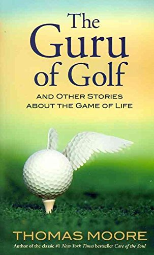 [(The Guru of Golf : And Other Stories About the Game of Life)] [By (author) Thomas Moore] published on (September, 2011)