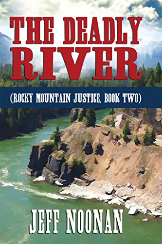The Deadly River by [Noonan, Jeff]