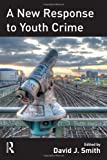 A New Response to Youth Crime, , 1843927551