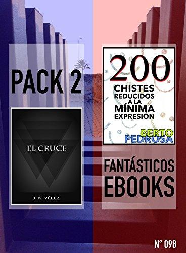 El Cruce + 200 Chistes Reducidos a la Mínima Expresión: Pack 2 Fantásticos Ebooks,