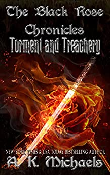 The Black Rose Chronicles, Torment and Treachery, Book 2 by [Michaels, A K]