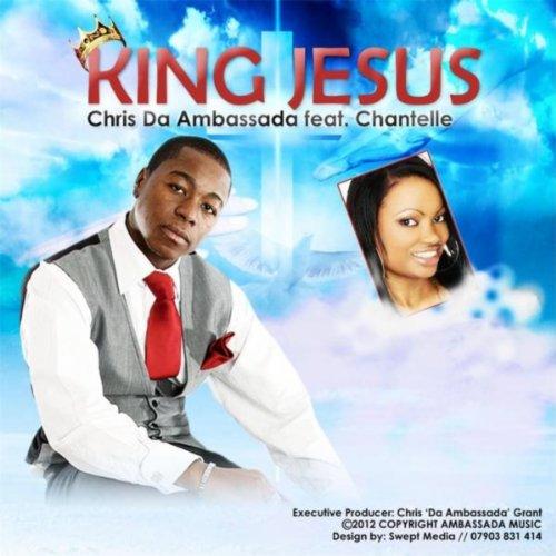 Chantelle King - King Jesus (feat. Chantelle)