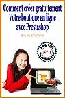 Comment créer gratuitement votre boutique en ligne avec Prestashop par Challard