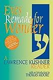 Image of Eyes Remade for Wonder: A Lawrence Kushner Reader