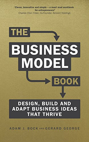 (The Business Model Book: Design, build and adapt business ideas that drive business growth (Brilliant Business))