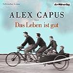 Das Leben ist gut   Alex Capus