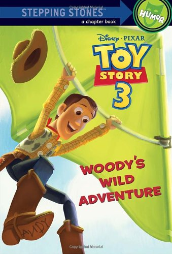 Download Woody's Wild Adventure (Disney/Pixar Toy Story 3) (A Stepping Stone Book(TM)) ebook