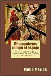 Blancanieves rompe el espejo: Origen, significado y