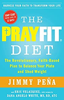 Book Cover: The PrayFit Diet: The Revolutionary, Faith-Based Plan to Balance Your Plate and Shed Weight