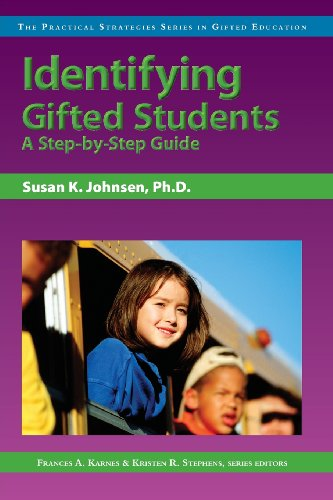 Identifying Gifted Students: A Step-by-Step Guide (Practical Strategies in Gifted Education)