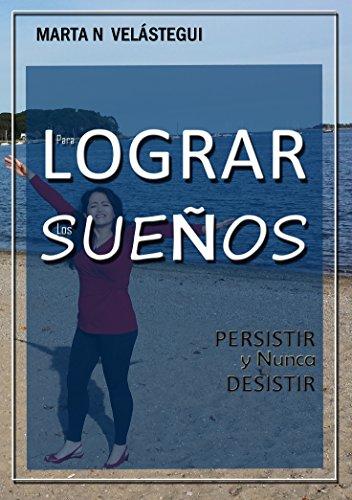 Descargar Libro Para Lograr Los Sueños Marta N Velastegui