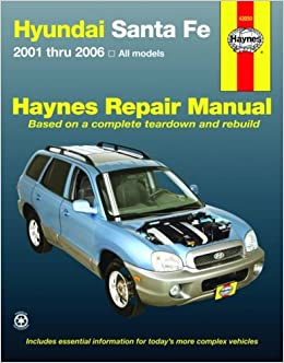 Hyundai Santa Fe 2001 2006 Haynes Repair Manual Editors Haynes