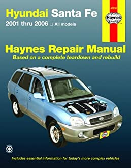 hyundai santa fe 2001 2006 haynes repair manual editors haynes rh amazon com free 2001 hyundai santa fe owners manual 2001 hyundai santa fe owners manual