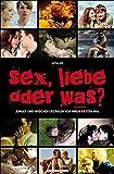 Sex, Liebe oder was?: Jungen und Mädchen erzählen von ihrem ersten Mal