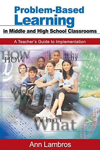Problem-Based Learning in Middle and High School Classrooms: A Teacher′s Guide to Implementation (Problem Based Guide)