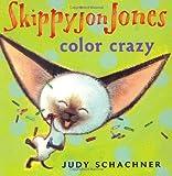 Skippyjon Jones - Color Crazy, Judy Schachner, 0525477829