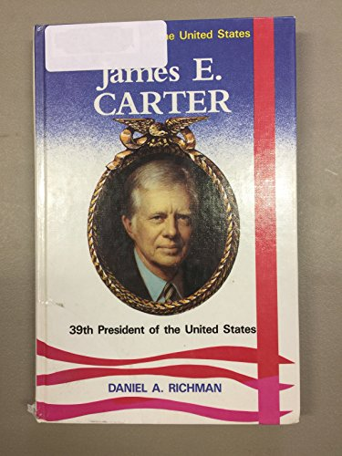 James E. Carter, 39th President of the United States (Presidents of the United States) (39th President Of The United States Of America)