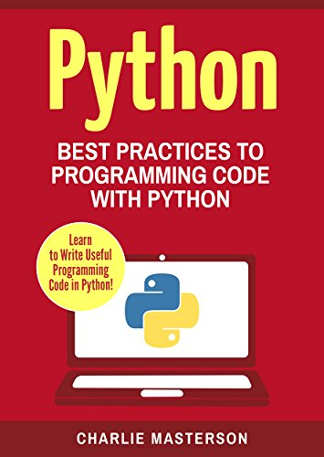 Python: Best Practices to Programming Code with Python (Python, JavaScript, Java, Code, Programming Language, Programming, Computer Programming Book 3)