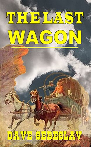 The Last Wagon: A Western Adventure From The Author of